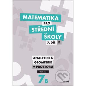 Matematika pro střední školy 7.díl B - Didaktis
