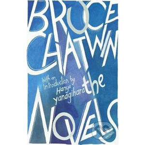 The Novels - Bruce Chatwin