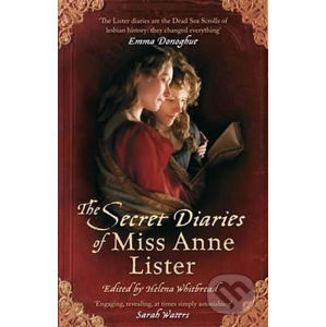 The Secret Diaries Of Miss Anne Lister - Anne Lister