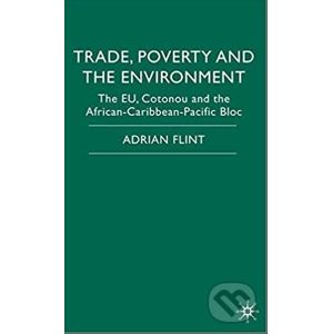 Trade, Poverty and the Environment - Adrian Flint