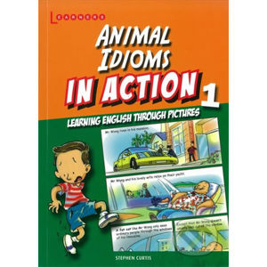 Animal Idioms in Action 1: Learning English through pictures - Stephen Curtis