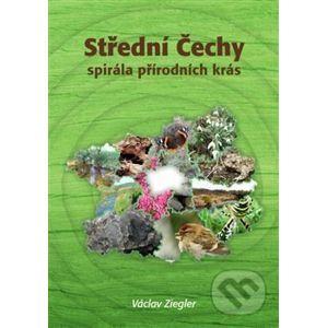 Střední Čechy - spirála přírodních krás - Václav Ziegler