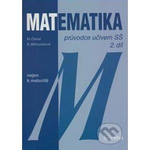 Matematika - Průvodce učivem SŠ, 2. díl - Míla Černá