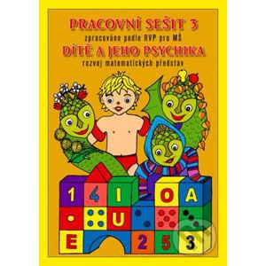 Pracovní sešit MŠ 3 - Dítě a psychika - MC nakladatelství