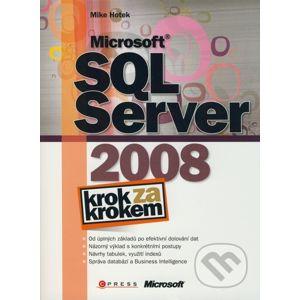 Microsoft SQL Server 2008 - Krok za krokem - Mike Hotek