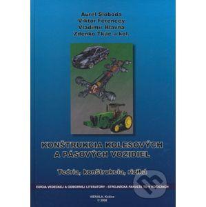 Konštrukcia kolesových a pásových vozidiel - Aurel Sloboda, Viktor Ferencey, Vladimír Hlavňa, Zdenko Tkáč a kolektív