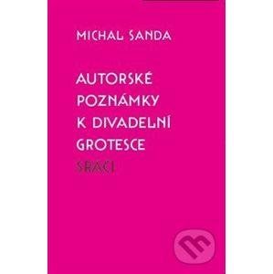 Autorské poznámky k divadelní grotesce Sráči - Michal Šanda