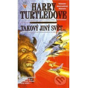 Takový jiný svět - Harry Turtledove