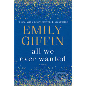 All We Ever Wanted - Emily Giffin
