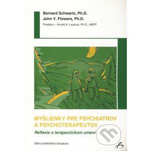 Myšlienky pre psychiatrov a psychoterapeutov - Bernard Schwartz, John V. Flowers
