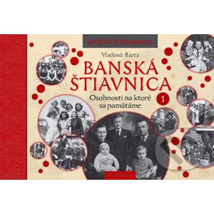 Banská Štiavnica: Osobnosti na ktoré sa pamätáme 1 - Vladimír Bárta