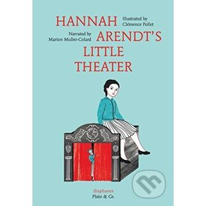 Hannah Arendt's Little Theater - Marion Muller-Colard