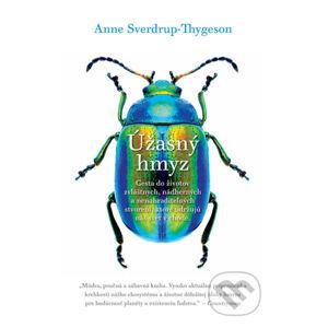 Úžasný hmyz - Anne Sverdrup-Thygeson