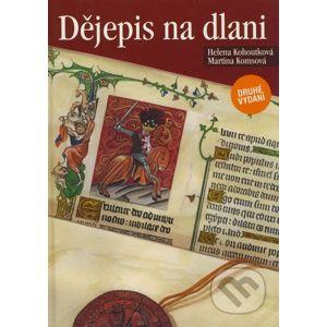 Dějepis na dlani - Helena Kohoutková, Martina Komsová