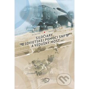 Siločiary sovietskej pomoci SNP a vzdušný most I. - Ján Stanislav, Stanislav Bursa