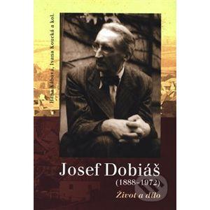 Josef Dobiáš (1888–1972). - Hana Kábová
