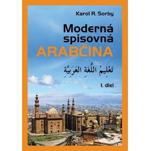 Moderná spisovná arabčina - Karol R. Sorby