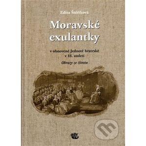 Moravské exulantky v obnovené Jednotě bratrské v 18. století - Edita Štěříková