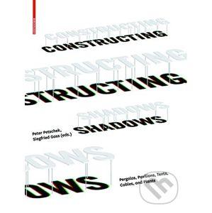 Constructing Shadows - Peter Petschek, Siegfried Gass