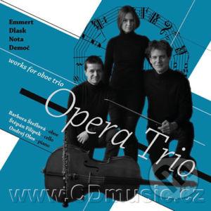 Emmert, Dlask, Nota, Demoč - Works for Oboe Trio - Opera Trio - Ondřej Olos, Štěpán Filípek, Barbora Šteflová