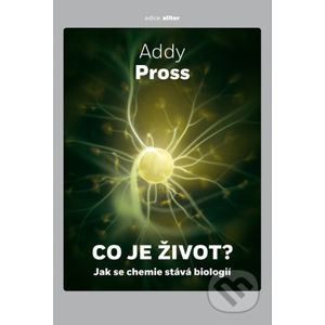 Co je život? - Addy Pross