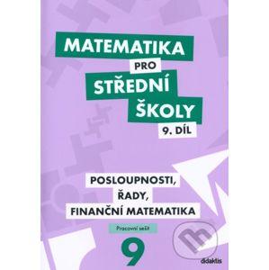 Matematika pro střední školy 9. díl - Magda Králová, Milan Navrátil