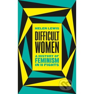 Difficult Women - Helen Lewis