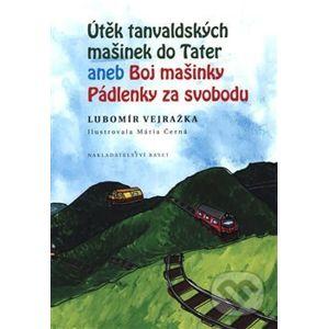 Útěk tanvaldských mašinek do Tater aneb Boj Mašinky Pádlenky za svobodu - Lubomír Vejražka