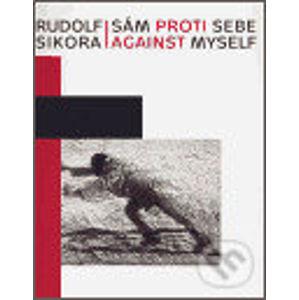 Rudolf Sikora: Sám proti sebe / Against myself - Helena Musilová