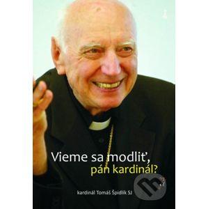 Vieme sa modliť, pán kardinál? - Tomáš Špidlík