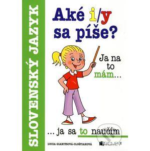 Aké i/y sa píše? - Lucia Gianitsová-Ološtiaková