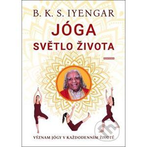 Jóga: Světlo života - B. K. S. Iyengar