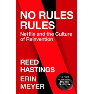 No Rules Rules - Reed Hastings, Erin Meyer
