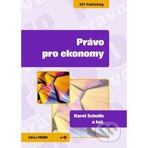 Právo pro ekonomy - Karel Schelle a kol.