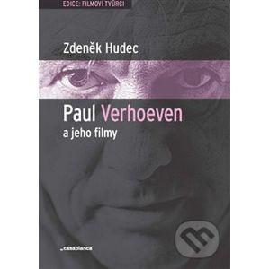 Paul Verhoeven a jeho filmy - Zdeněk Hudec