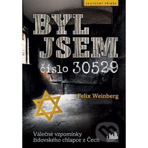 Byl jsem číslo 30529 - Felix Weinberg