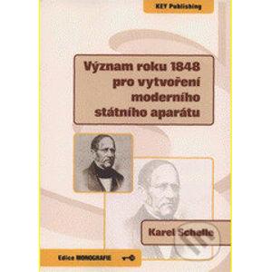 Význam roku 1848 pro vytvoření moderního státního aparátu - Karel Schelle