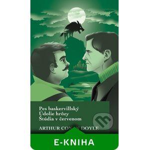 Pes baskervillský / Údolie hrôzy / Štúdia v červenom - Arthur Conan Doyle
