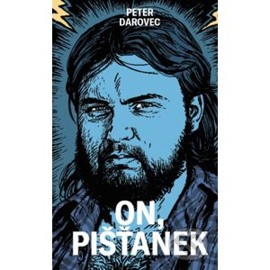 On, Pišťanek - Peter Darovec