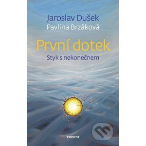 První dotek - Jaroslav Dušek, Pavlína Brzáková