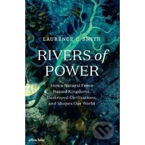 Rivers of Power - Laurence C. Smith