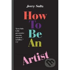 How to Be an Artist - Jerry Saltz