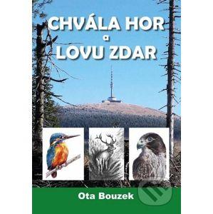 Chvála hor a lovu zdar - Ota Bouzek
