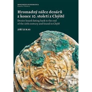 Hromadný nález denárů z konce 10. století z Chýště / Denier hoard dating back to the end of the 10th century and foundin Chýšť - Jiří Lukas