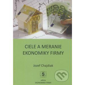 Ciele a meranie ekonomiky firmy - Jozef Chajdiak