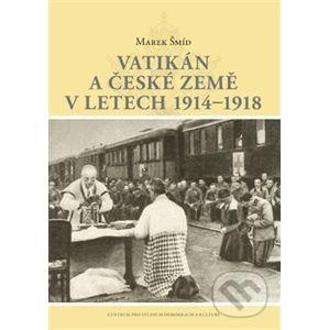 Vatikán a české země v letech 1914–1918 - Marek Šmíd