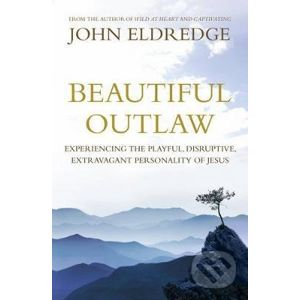 Beautiful Outlaw - John Eldredge