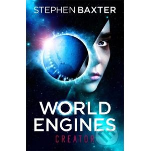 World Engines: Creator - Stephen Baxter