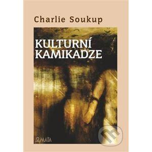 Kulturní kamikadze - Charlie Soukup, Zdeněk Smýkal (ilustrátor)