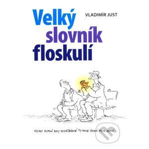 Velký slovník floskulí - Vladimír Just